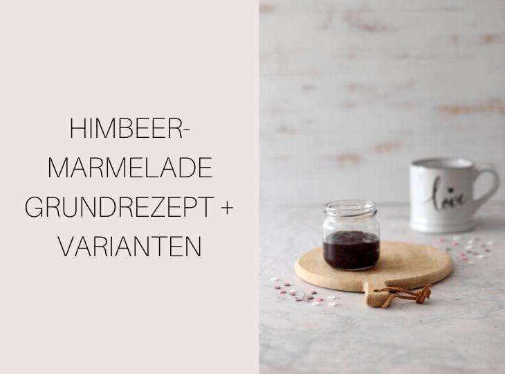 Himbeermarmelade Grundrezept und Varianten | bäckerina.de