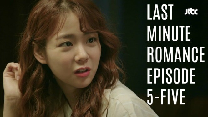Last Minute Romance Episode 5