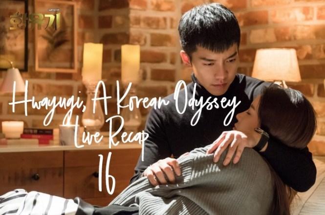 Live Recap for the Koreand drama Hwayugi A Korean Odyssey