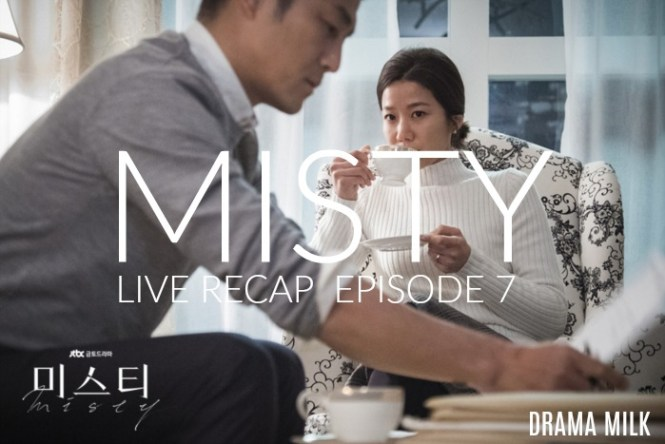Live recap for episode 7 of the Korean drama Misty starring Kim Nam Joo and Ji Jin Hee