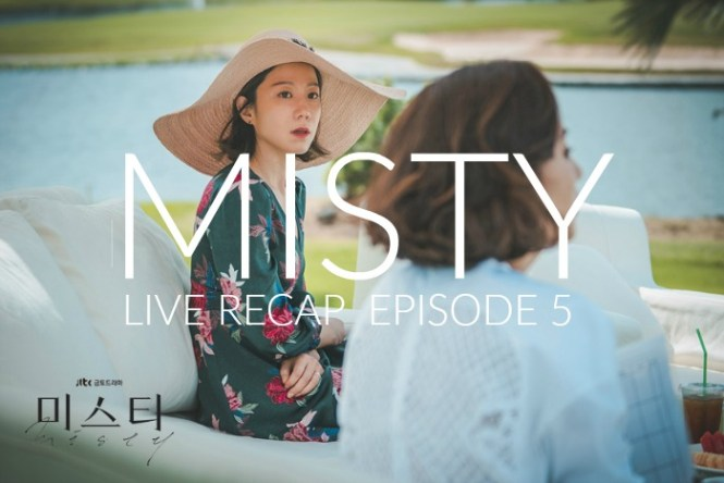 Live recap for episode 5 of the Korean drama Misty