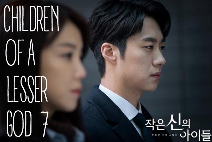 Episode 7 recap of the OCN Korean drama Children of a Lesser God starring Kang Ji-Hwan and Kim Ok-bin