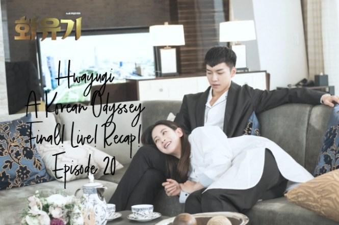 Final Live Recap for the Korean drama Hwayugi, A Korean Odyssey, episode 20