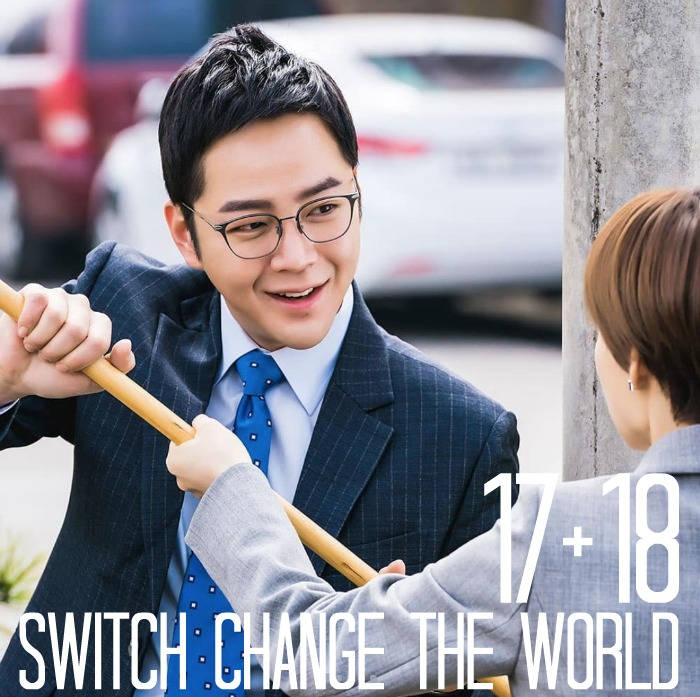 Live recap for episodes 17 and 18 of the Korean Drama Switch: Change the World starring Jang Keun-suk and Han Ye-ri