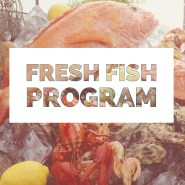 Fresh Fish Program