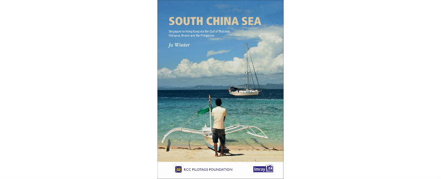 BOOK REVIEW | South China Sea – Singapore to Hong Kong via the Gulf of Thailand, Malaysia, Brunei, the Philippines and Taiwan.