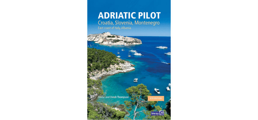 BOOK REVIEW | Adriatic Pilot – Croatia, Slovenia, Montenegro, East Coast of Italy, Albania