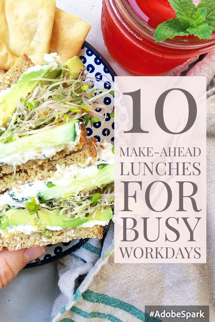 10 Make-Ahead Lunches for Busy Workdays