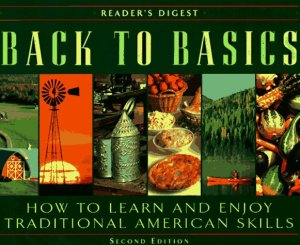 back to basics - how to learn and enjoy traditional homestead skills