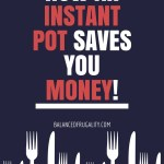 How I Use My Instant Pot To Save Money