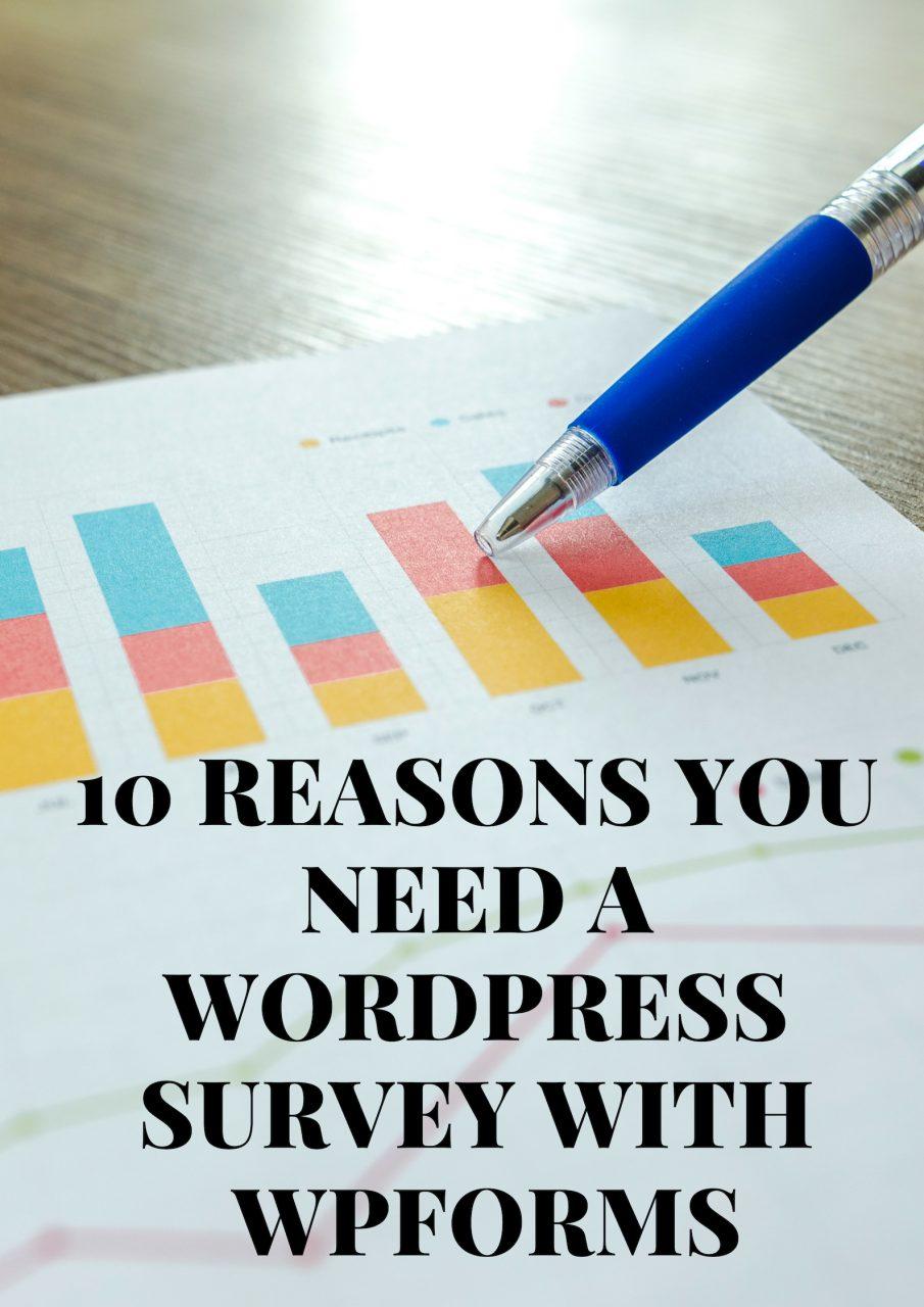 10 Reasons You Need a WordPress Survey with WPForms