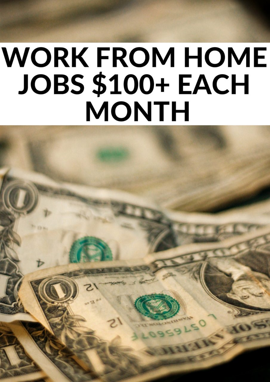 Work From Home Jobs $100+ Each Month