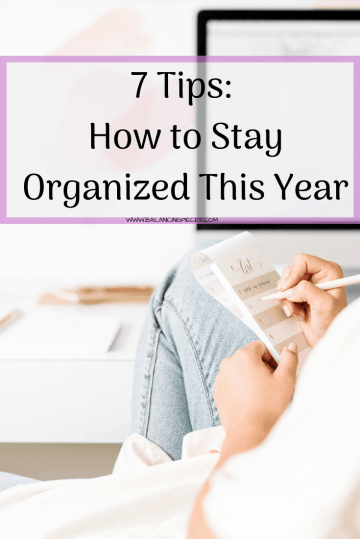 7 Tips: How to Stay Organized This Year