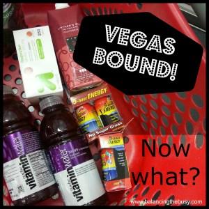 Vegas Bound! Now What?
