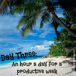 Day three: An hour a day for a productive week