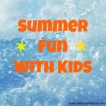 Summer fun with kids