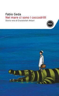 Fabio Geda, Nel mare ci sono i coccodrilli.