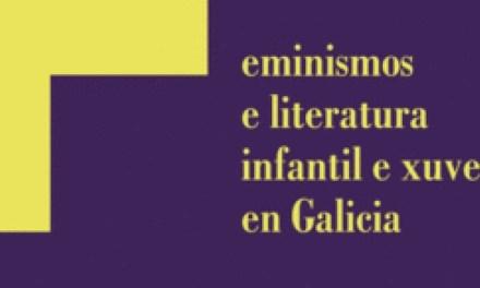 'Feminismos e literatura infantil e xuvenil en Galicia': Cubrindo unha lagoa da nosa historia literaria