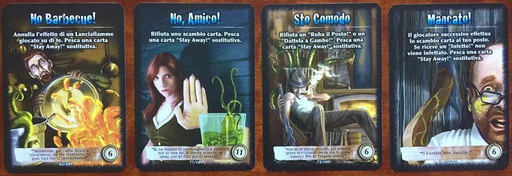 Alcune carte Stay Away! difensive: calandole nel momento giusto, il giocatore può evitare di essere eliminato (o almeno contagiato).