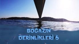 Boğazın Derinlikleri 6 | FSM Köprüsü | Mart 2020