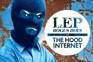 L.E.P. Bogus Boys vs. The Hood Internet EP