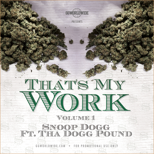 Snoop Dogg & Tha Dogg Pound - That's My Work Vol. 1 (Mixtape)