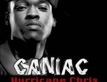 Hurricane Chris - Caniac (Mixtape)
