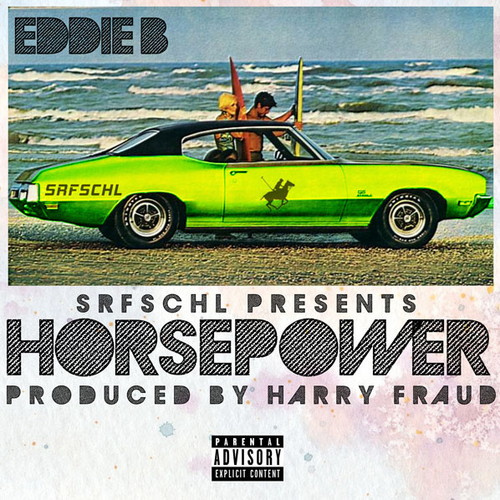 Eddie B & Harry Fraud - Horsepower (EP)