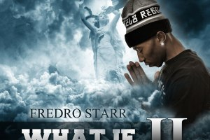 Fredro Starr - What If - DD27 leak