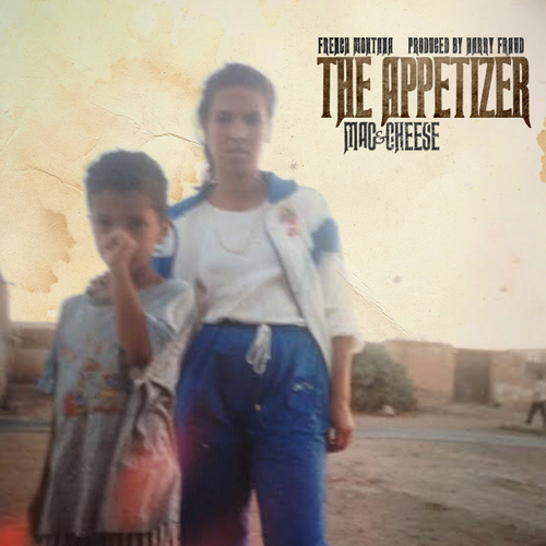 French Montana - Mac & Cheese 4: The Appetizer (Mixtape)