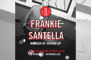 Redhands Podcast: Frankie Santella Talks Philly Group Ground Up