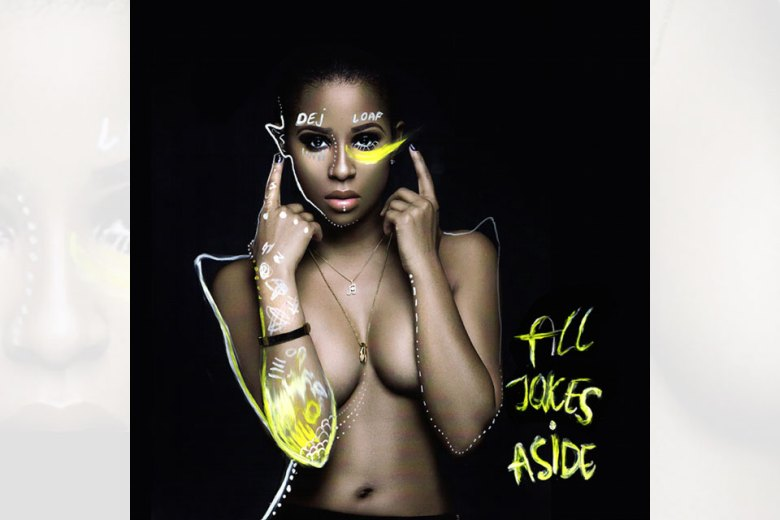 DeJ Loaf - All Jokes Aside Mixtape