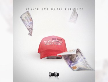 Xtra'd Out Muzic - Make Hip Hop Great Again (Mixtape)