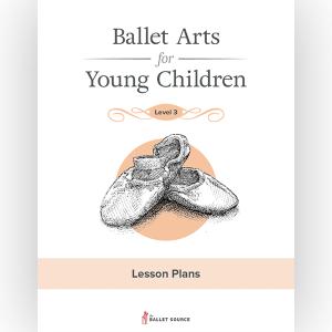 Ballet Arts Lesson Plans Level 3