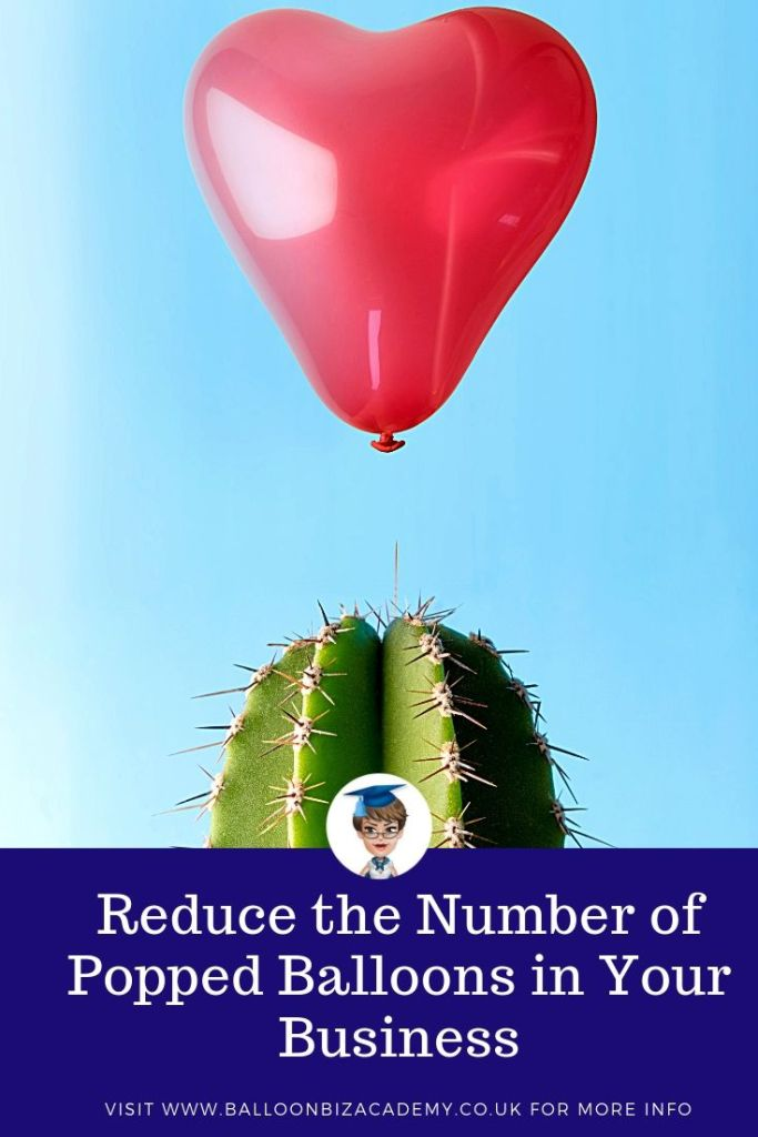 Reduce the number of popped balloons in your business.  Starting a balloon business. Balloon Biz Academy.