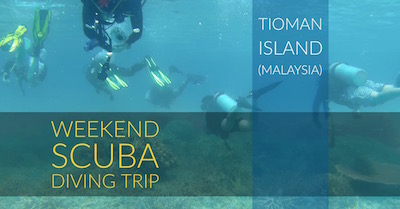 Weekend Scuba Diving Trip at Tioman Island (Malaysia)