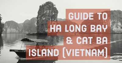 Guide to Ha Long Bay and Cat Ba Island, Vietnam