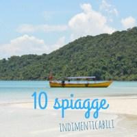 10 spiagge indimenticabili tra acqua turchese e scenari unici