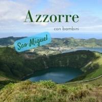 Azzorre con bambini: Sao Miguel