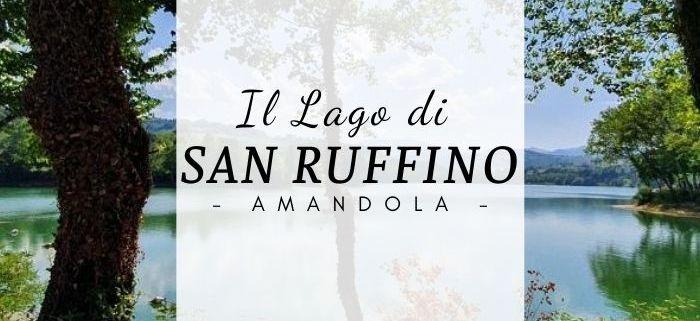 Scopri il lago di San Ruffino ad Amandola, nelle Marche