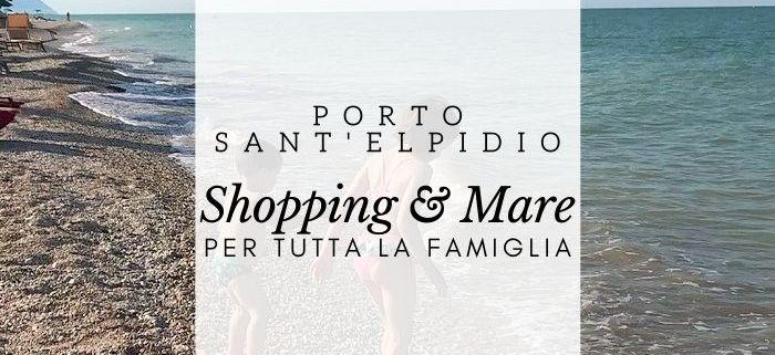 Porto Sant'Elpidio, cosa vedere e fare in questa città costiera