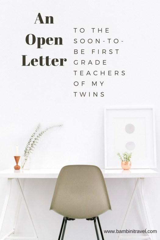 Open Letter to the Soon to be First Grade Teachers of my twins