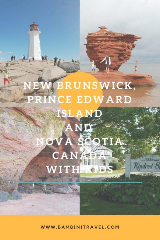 New Brunswick Prince Edward Island Nova Scotia Canada with Kids