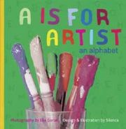 A is for Artist Alphabet Book