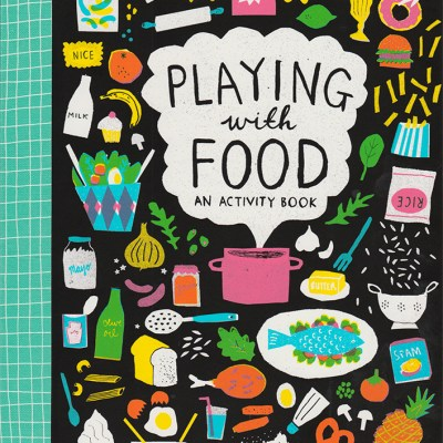 Playing with Food – an activity book
