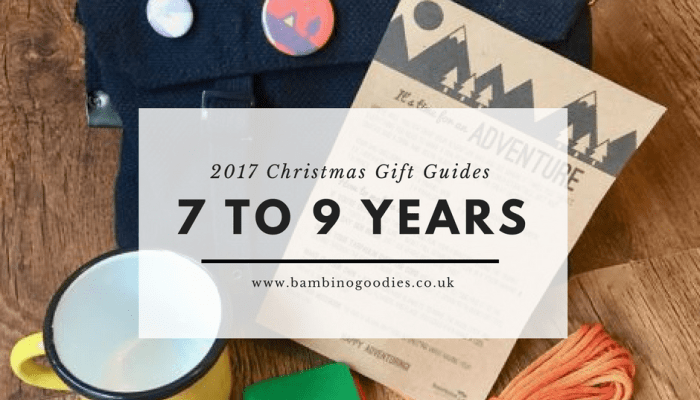 Christmas Gift Guide 2017: Age 7 to 9