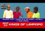 Music: Shaymus Tizzy, Charle Blue Wa Afrika & O71 Nelly – Kings Of Limpopo