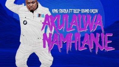 King Sdudla – Akulalwa Namhlanje ft. Deep Sound Crew