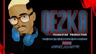 YoungStar Production – QE2KA ft. Gabriel YoungStar