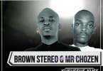 Brown Stereo & Mr Chozen – Kusheshe Kuse